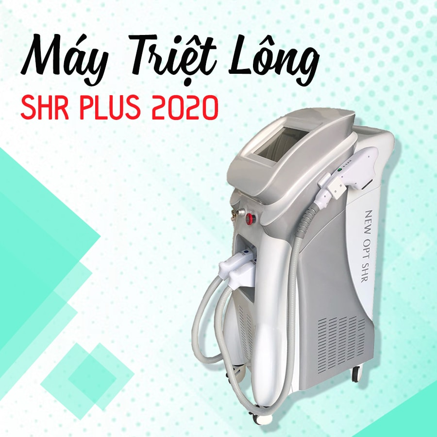 Máy triệt lông SHR Plus 2020