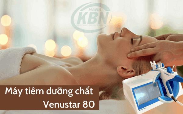 Máy Venustar 80 là dòng máy tiêm axit hyaluronic, thành phần chứa ẩm, giúp cho làn da mịn màng, mềm mại, tươi sáng