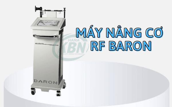 Máy nâng cơ RF Baron là dòng máy thẩm mỹ được đầu tư nhiều tại spa
